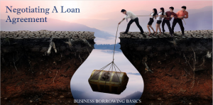 Business Borrowing Basics — Negotiating A Loan Agreement