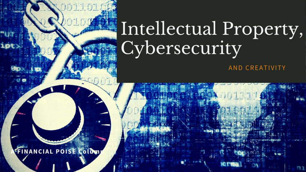 Intellectual Property Cybesecurity and Creativity