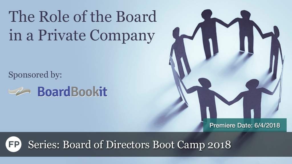 Board of Directors Bootcamp 2018 - The Role of the Board in a Private Company