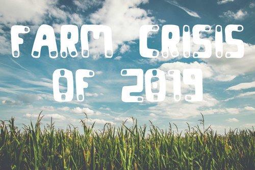 Farm Crisis of 2019