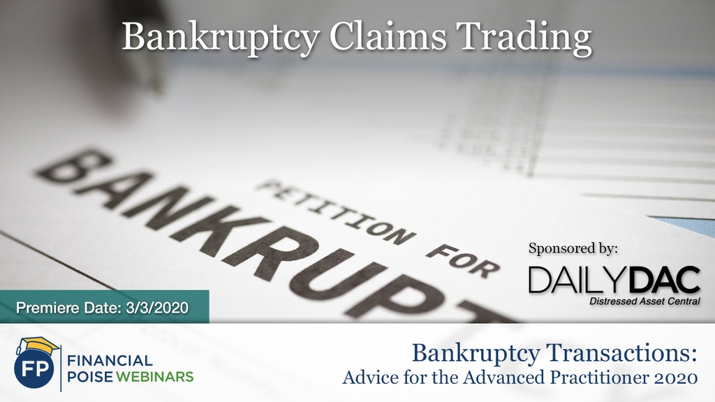Bankruptcy Transactions- Bankruptcy Claims Trading