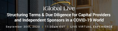 iGlobal - Structuring Terms & Due Diligence for Capital Providers and Independent Sponsors in a COVID-19 World