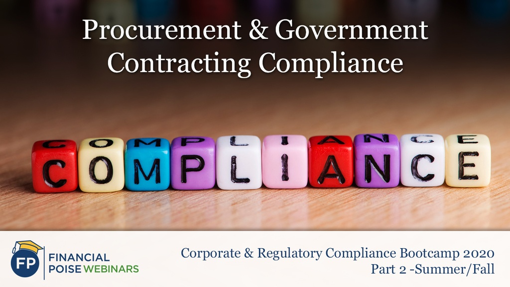 Corporate & Regulatory Compliance Boot Camp - Procurement & Government Contracting Compliance