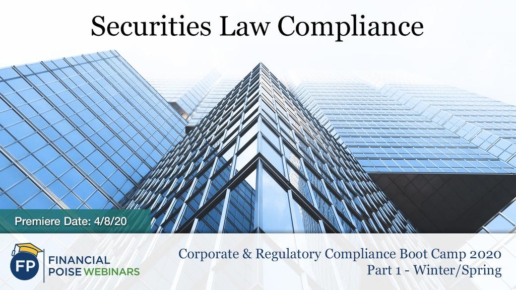 Corporate & Regulatory Compliance Boot Camp - Securities Law Compliance