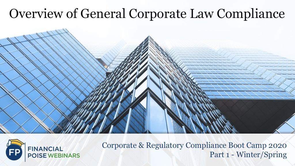 Corporate & Regulatory Compliance Boot Camp - Corporate & Regulatory Compliance Boot Camp - Corporate & Regulatory Compliance Boot Camp - Overview of General Corporate Law Compliance 2020
