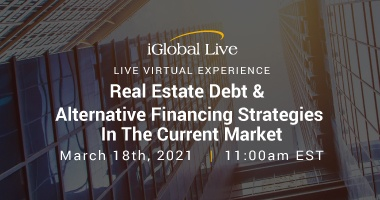 iGlobal - Real Estate Debt & Alternative Financing Strategies In The Current Market
