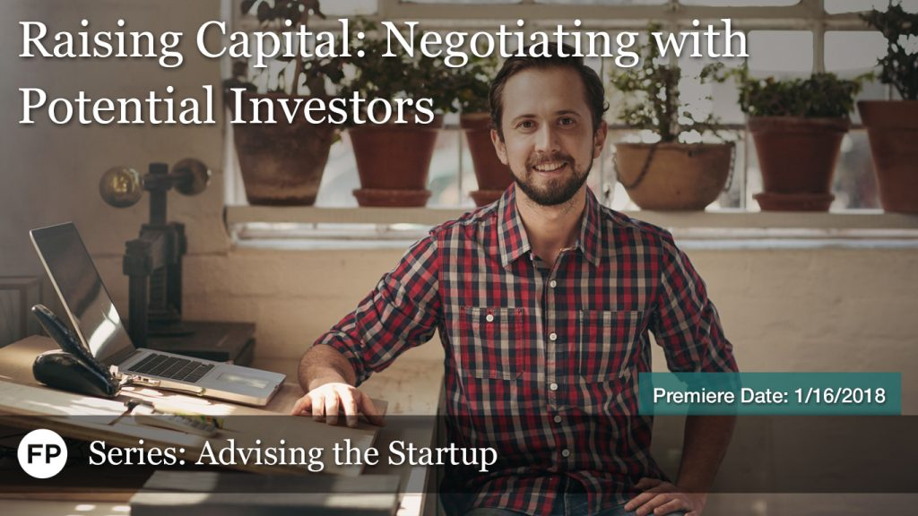 Advising the Startup: Negotiating with Potential Investors