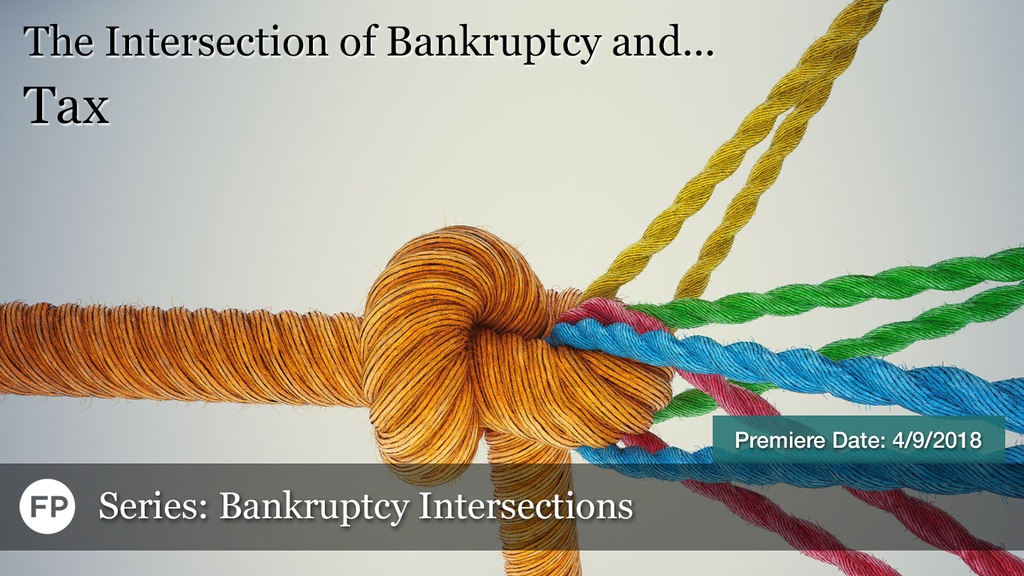 Bankruptcy Intersections - Tax Law