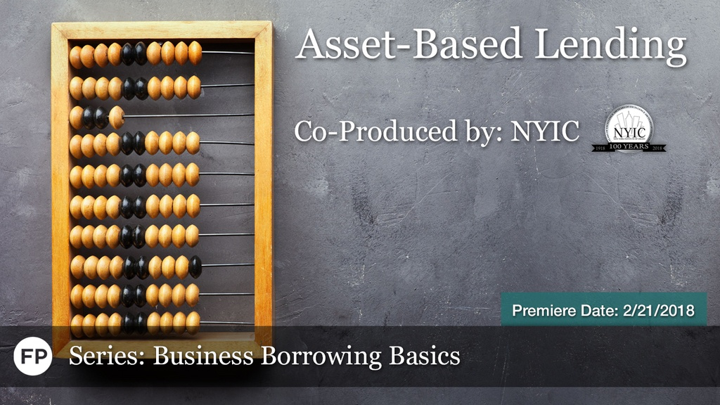 Business Borrowing Basics - Asset-Based Lending