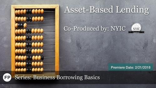 Business Borrowing Basics - Asset-Based Lending
