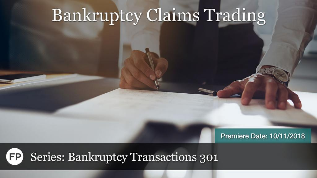 Bankruptcy Transactions - Claims Trading