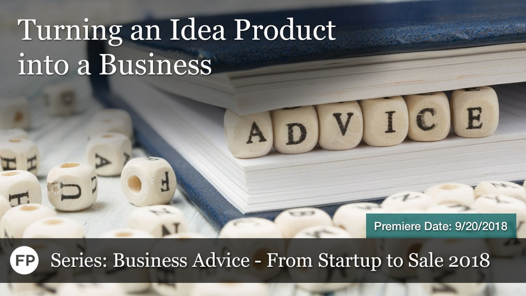 Business Advice - Turning Idea Into Business