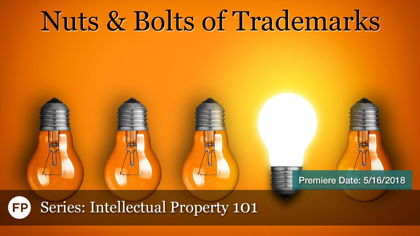IP-101 2018 - Nuts & Bolts of Trademarks