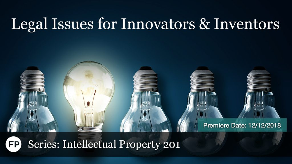 IP-201 - Legal Issues for Inventors