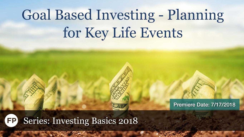Investing Basics - Goal Based Investing