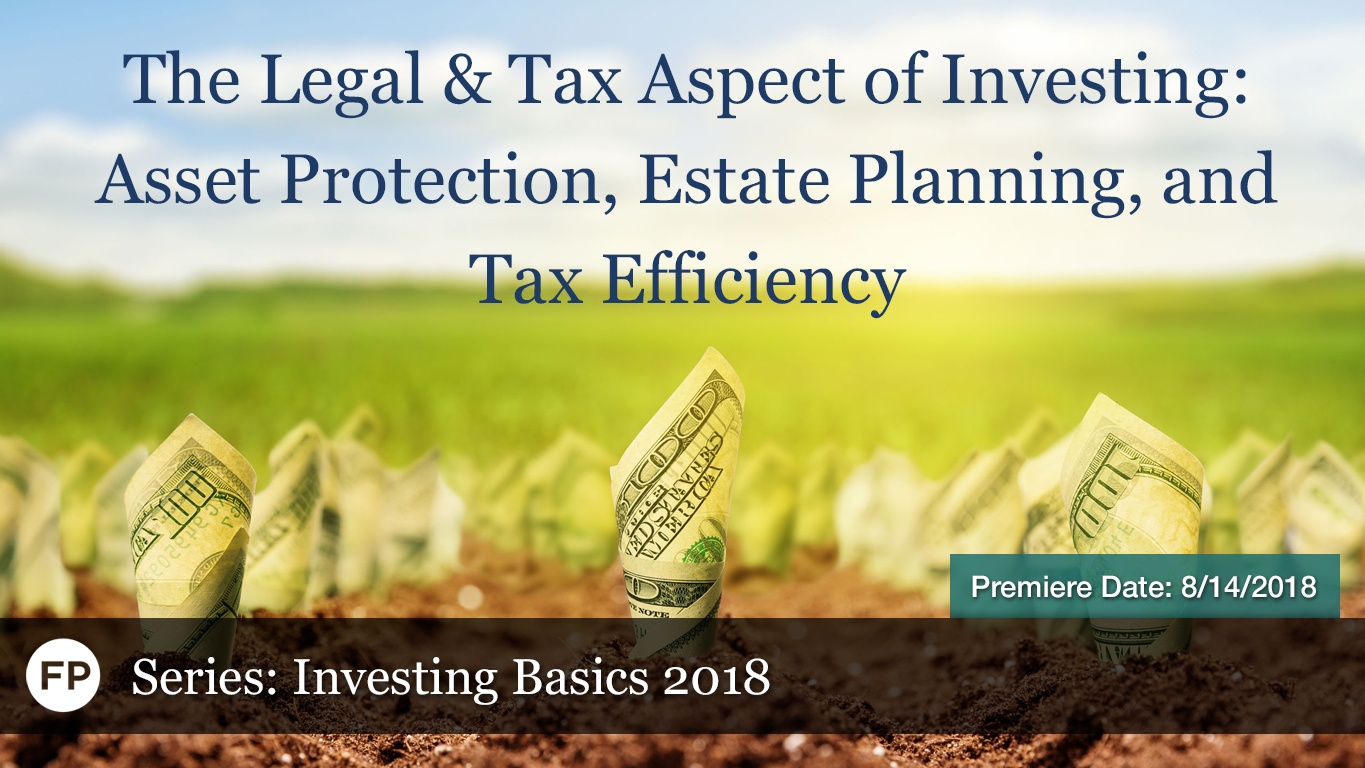 Investing Basics - Legal and Tax Aspect of Investing