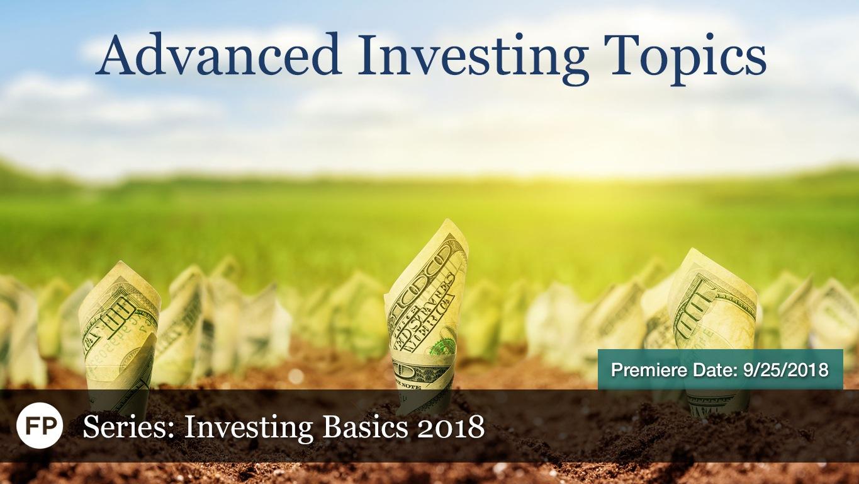 Investing Basics - Advanced Investing Topics