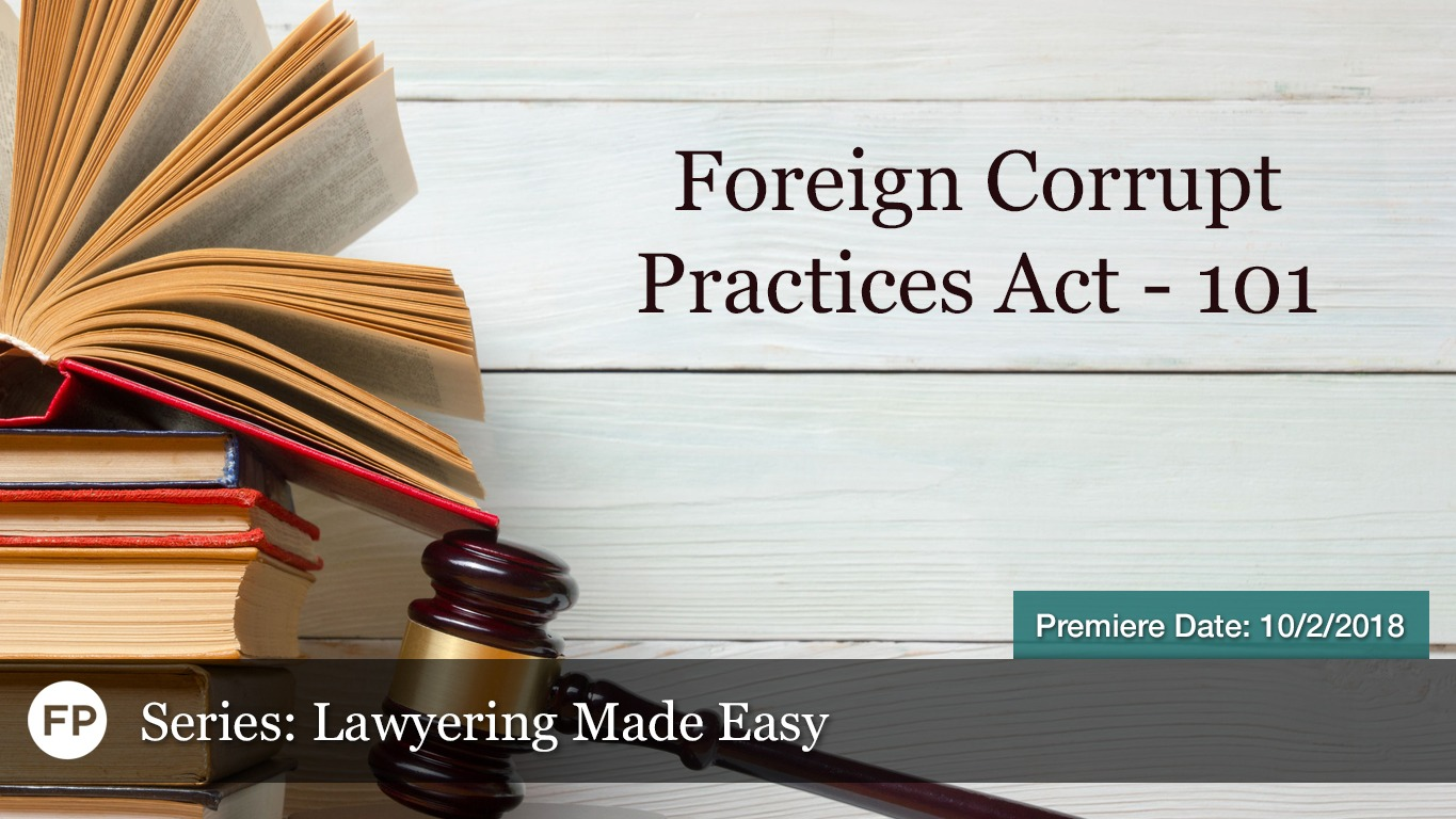 Lawyering Made Easy - Foreign Corrupt Practices Act