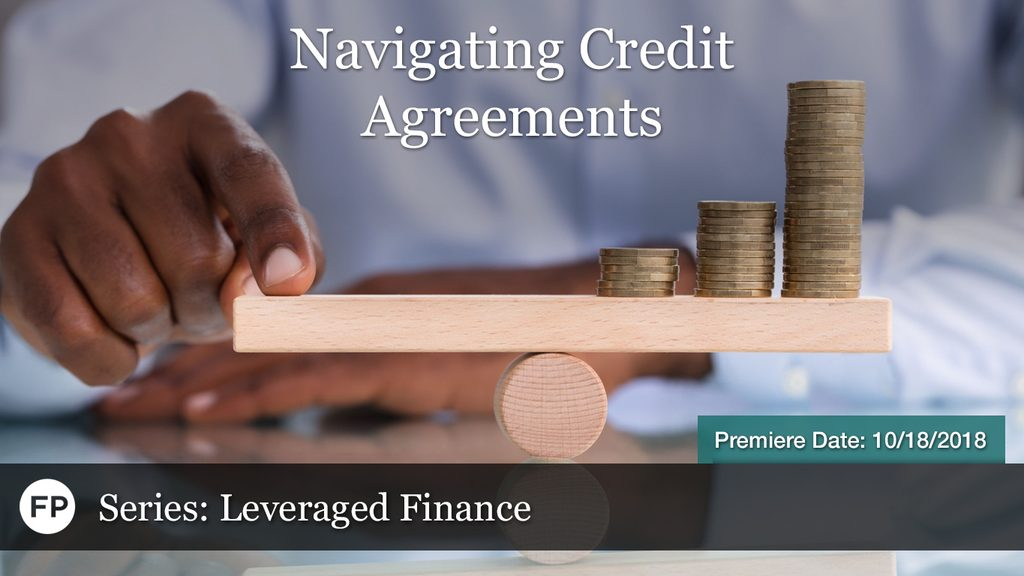 Leveraged Finance - Navigating Credit Agreements
