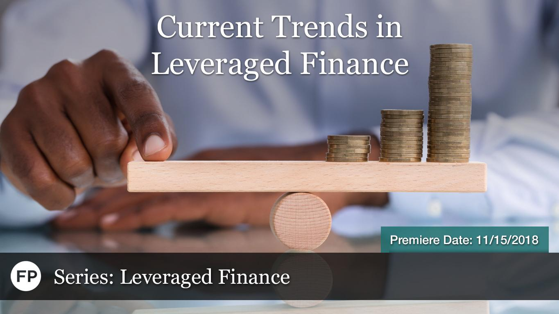 Leveraged Finance - Current Trends