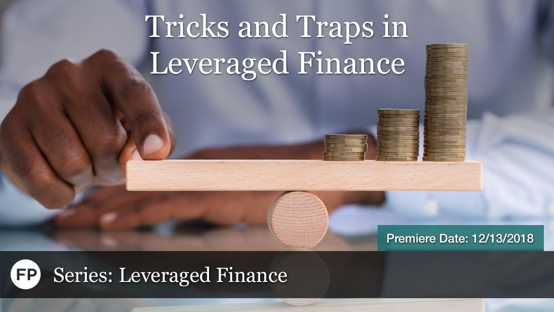 Leveraged Finance - Tricks and Traps