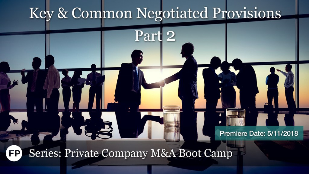 M&A Boot Camp - Negotiated Provisions Part 2