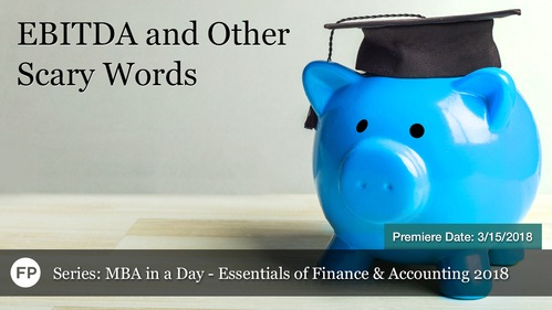 MBA in a Day - EBITDA and Other Scary Words