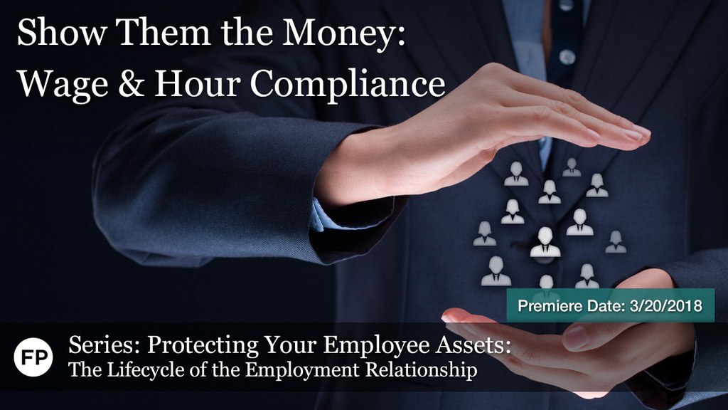 Protecting Employee Assets - Wage & Hour Compliance