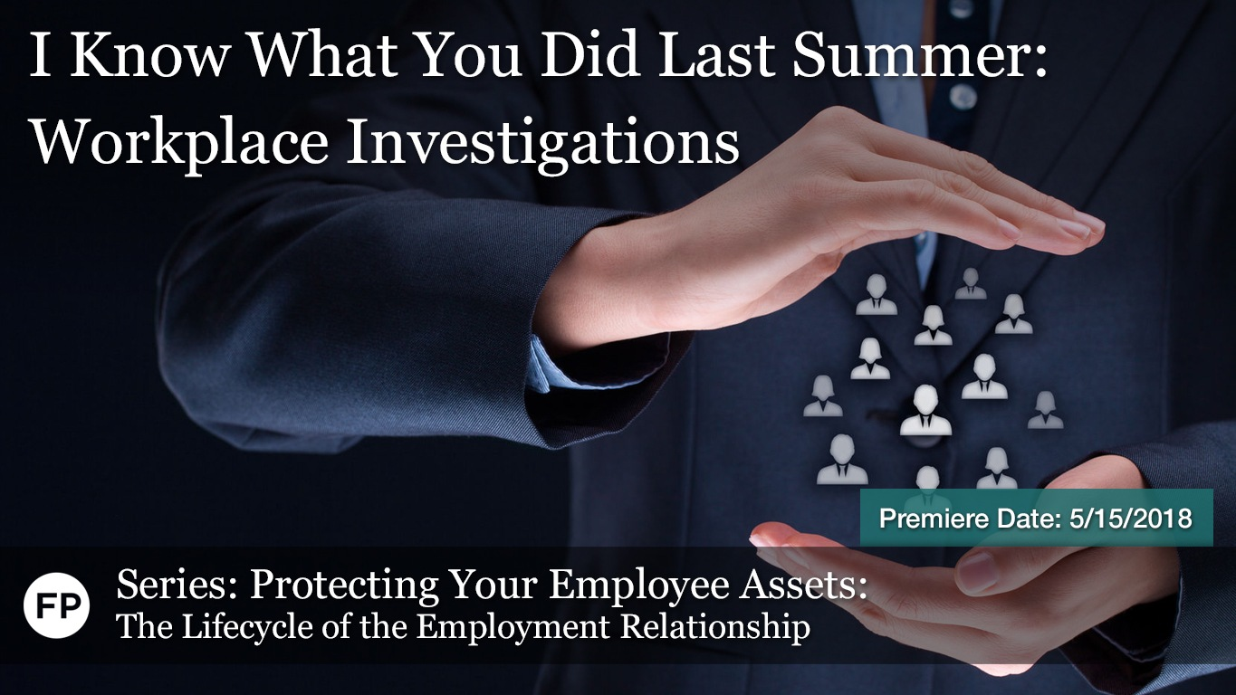 Protecting Your Employee Assets - Workplace Investigations
