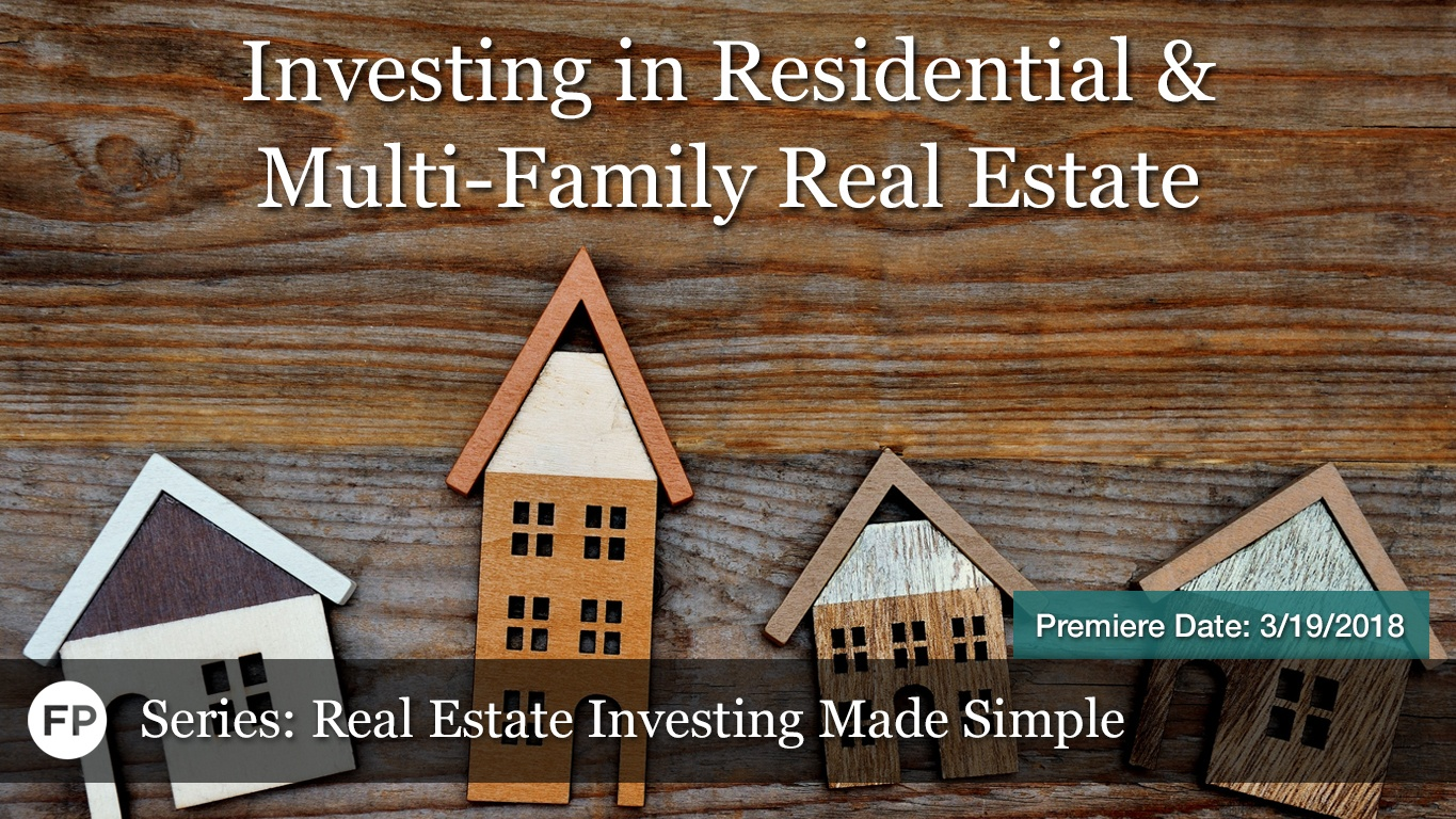 Real Estate Investing Made Simple - Investing in Residential and Multi-Family Real Estate