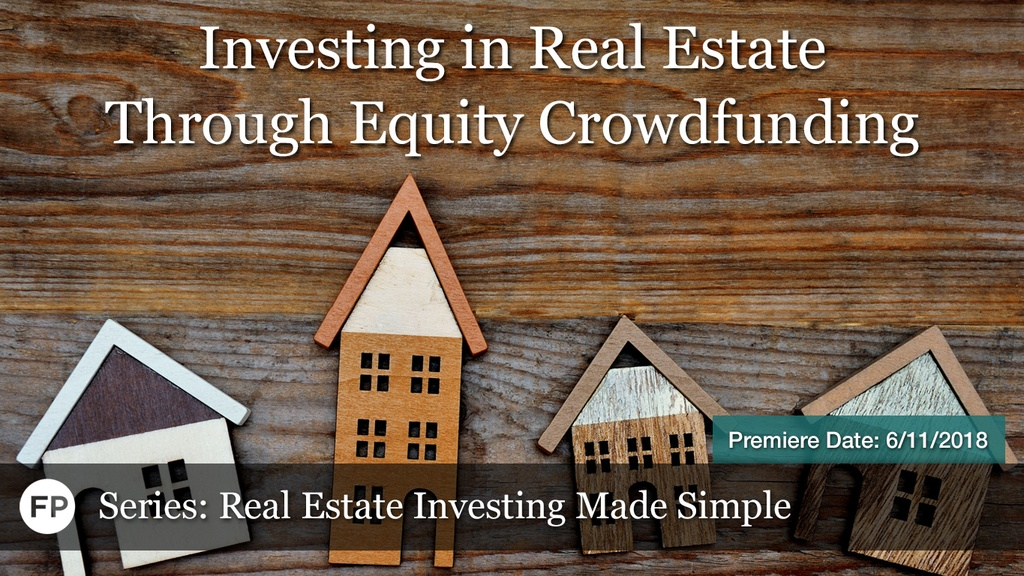 Real Estate Investing Made Simple - Equity Crowdfunding