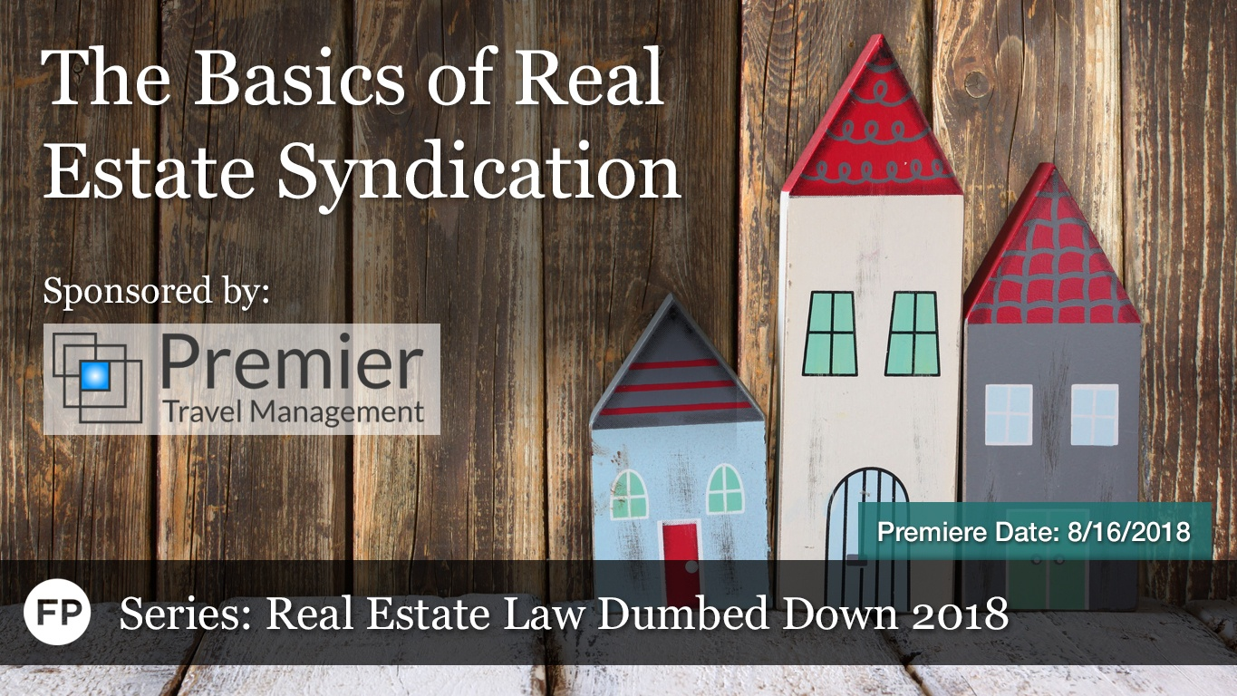 Real Estate Law Dumbed Down - Real Estate Syndication