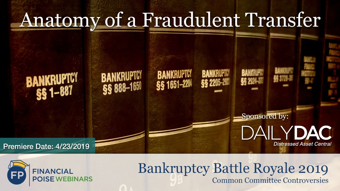 Bankruptcy Battle Royale - Anatomy of a Fraudulent Transfer