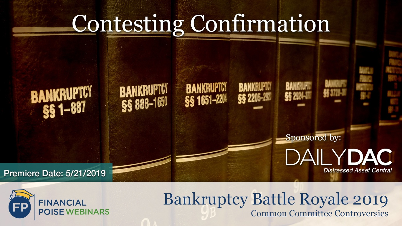 Bankruptcy Battle Royale - Contesting Confirmation