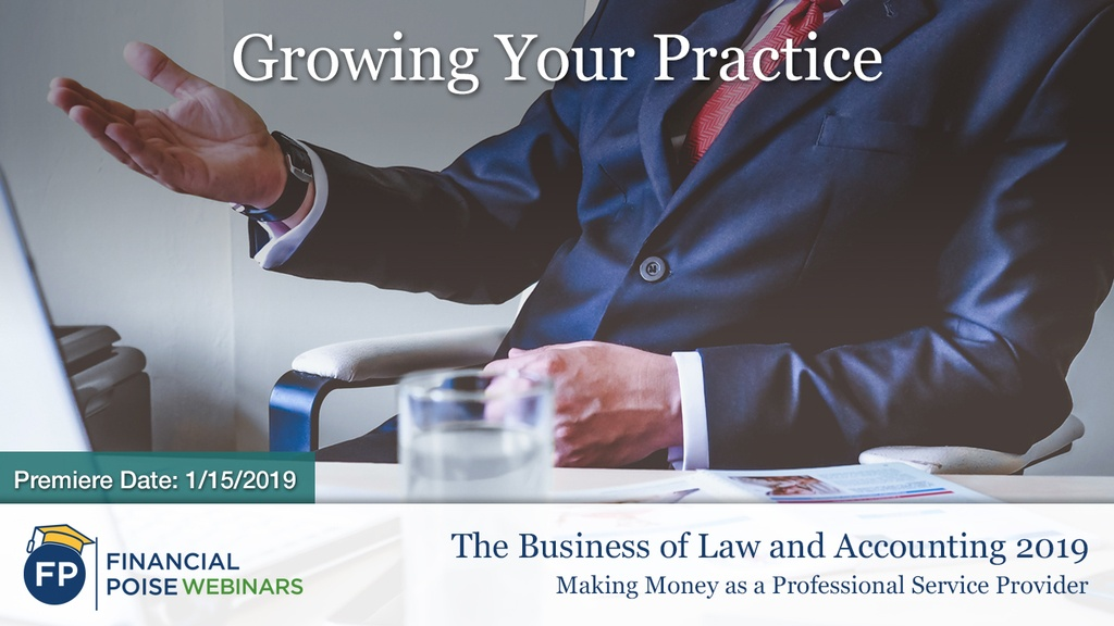 Biz of Law and Accounting - Growing Your Practice