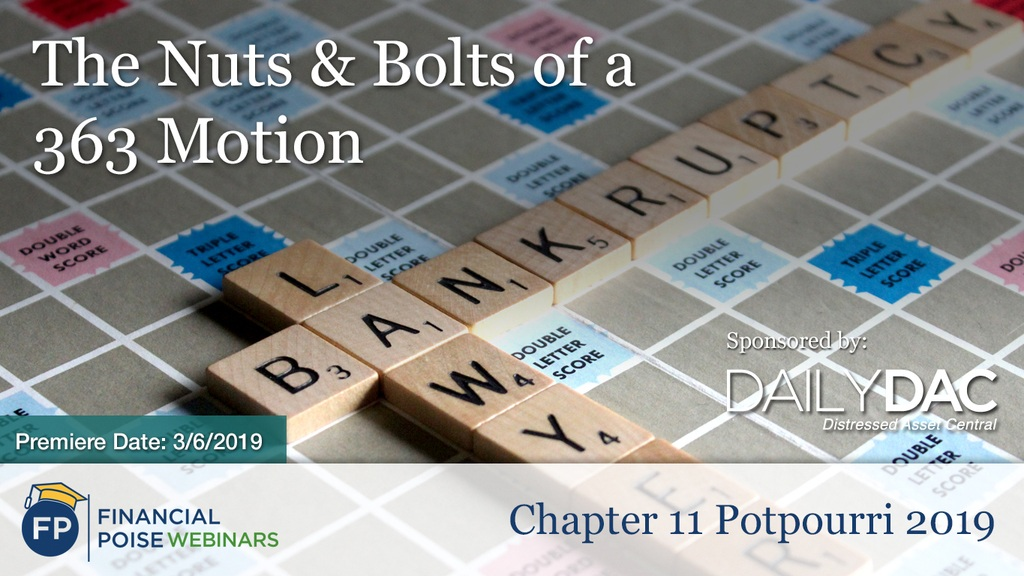 Chapter 11 Potpourri 2019 - Nuts and Bolts of a 363 Motion