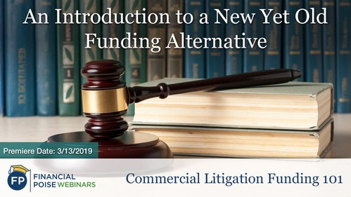 Commercial Litigation Funding 101 - Intro To New Funding Alternative