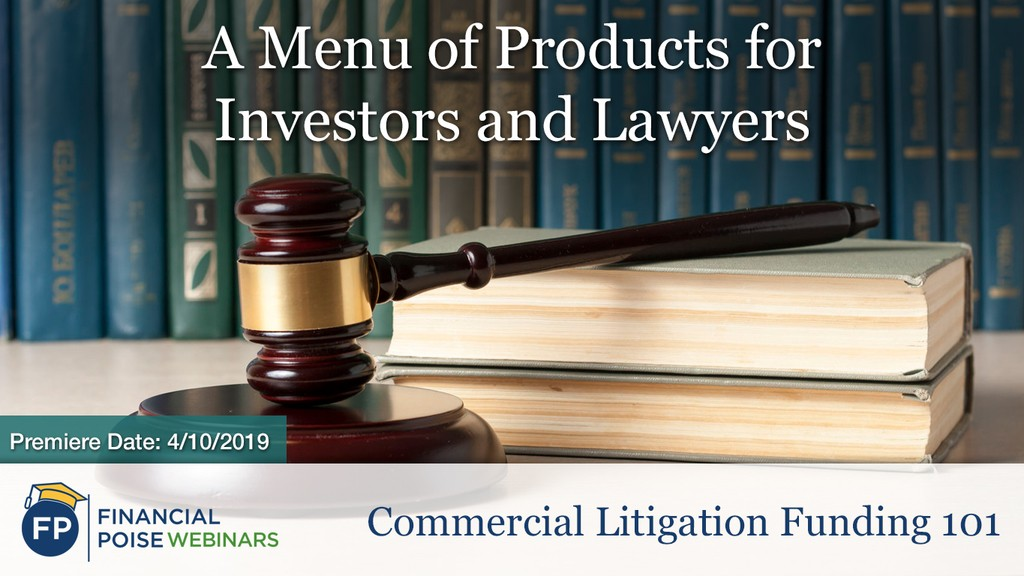 Commercial Litigation Funding 101 - Menu of Products