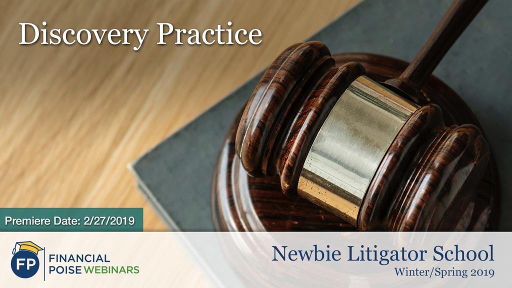Newbie Litigator School 2019 - Discovery Practice