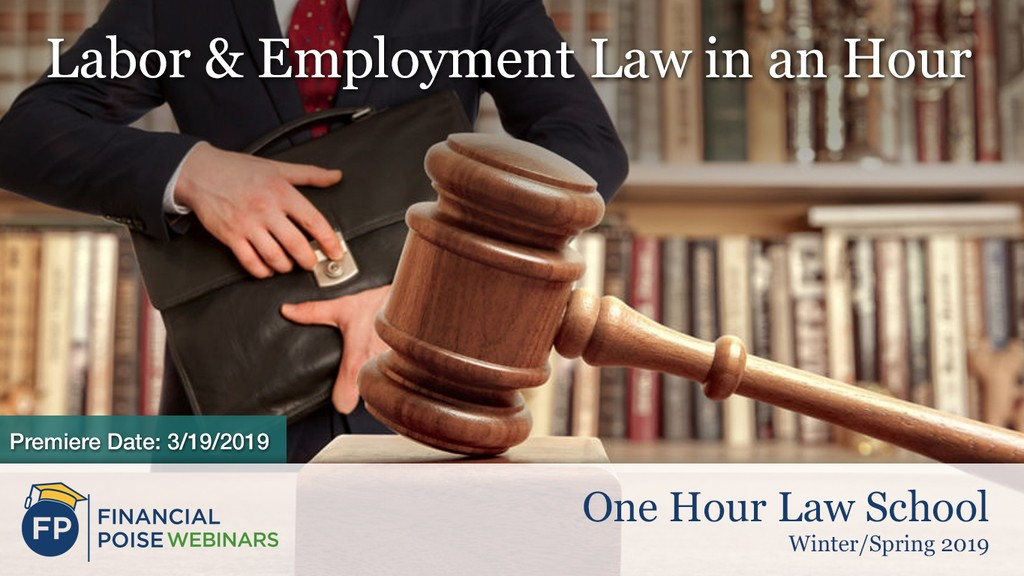 One Hour Law School 2019 - Labor and Employment