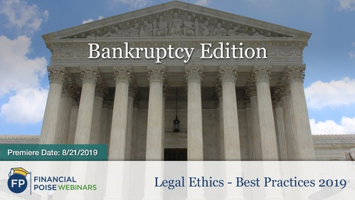 Legal Ethics Best Practices - Bankruptcy Edition