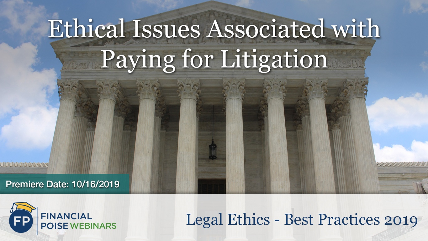 Legal Ethics - Best Practices - Ethical Issues Paying for Litigation