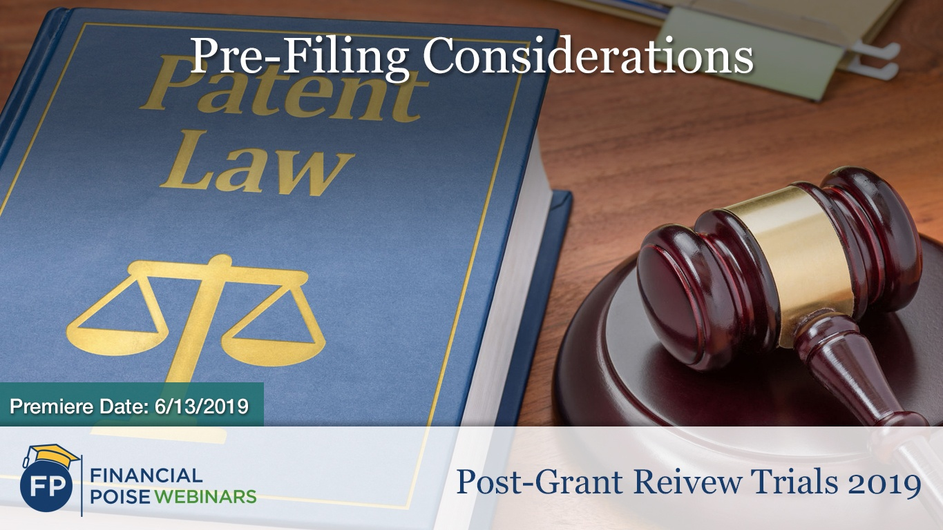 Post Grant Review Trials - Pre Filing Considerations