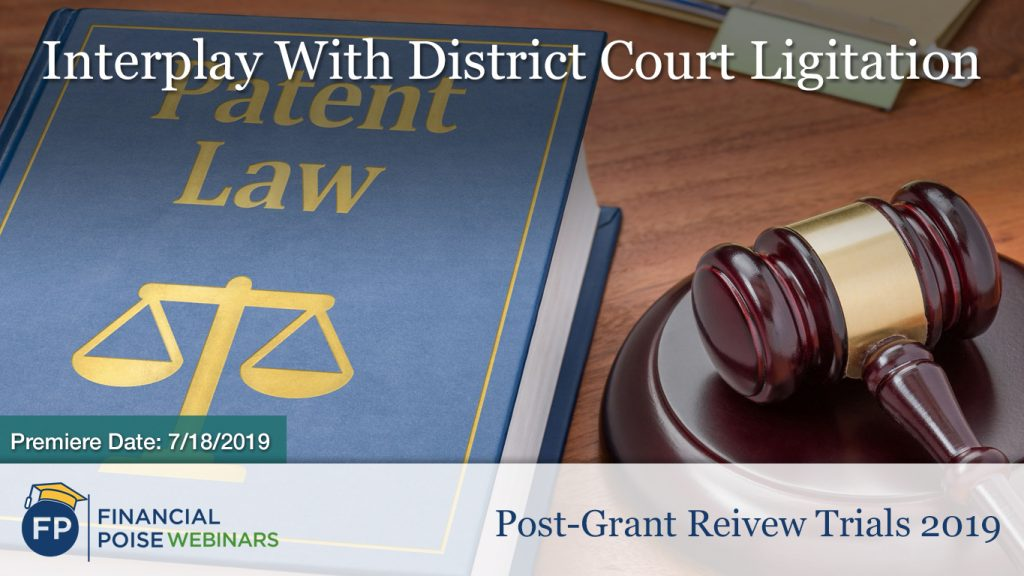 Post Grant Review Trials - Interplay District Court Litigation