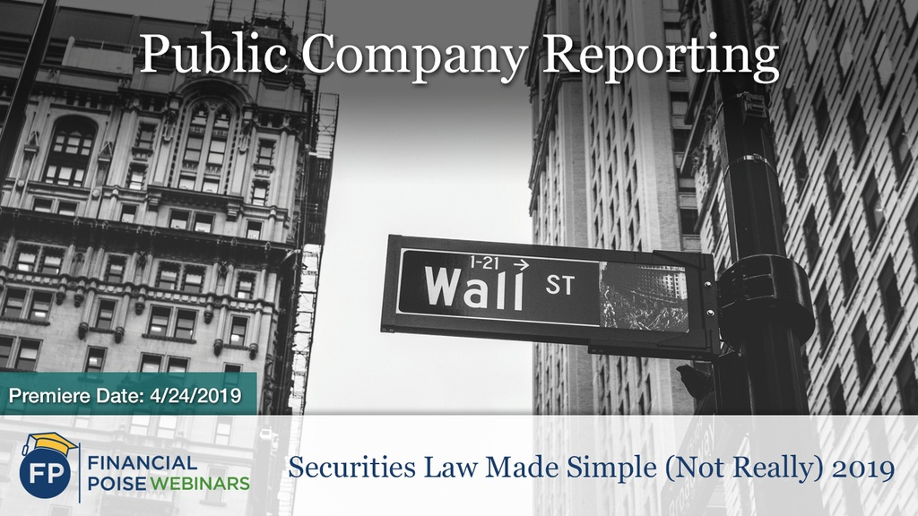 Securities Law Made Simple - Public Company Reporting