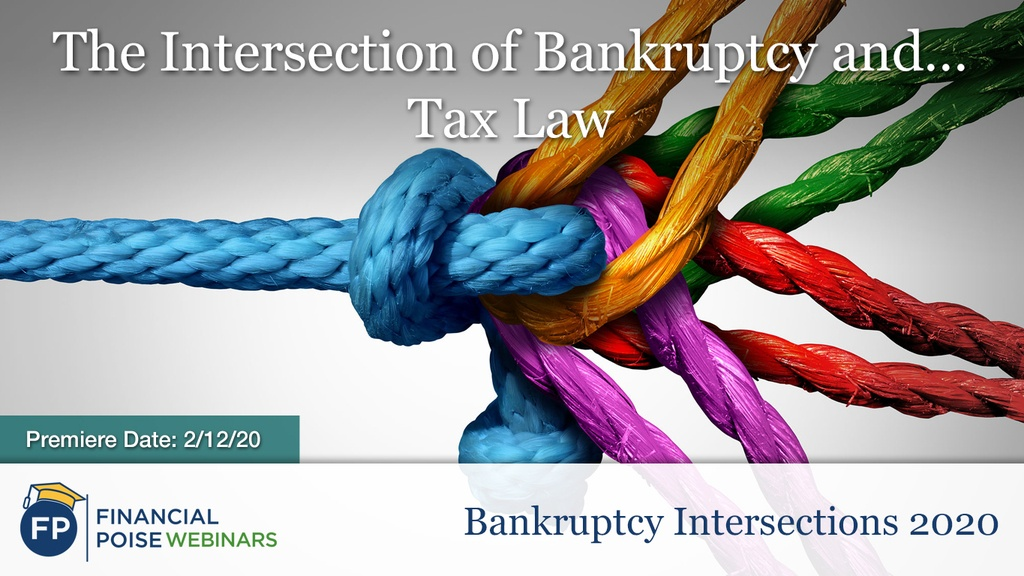 Bankruptcy Intersections: Intersection of Bankruptcy and Tax Law