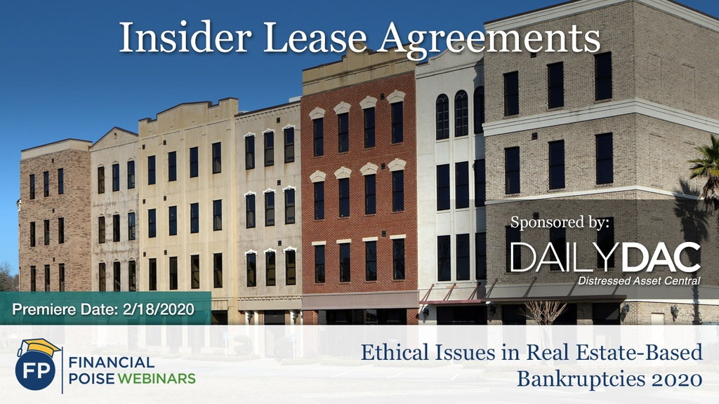 Ethical Issues in Real Estate Bankruptcy - Insider Lease Agreeements