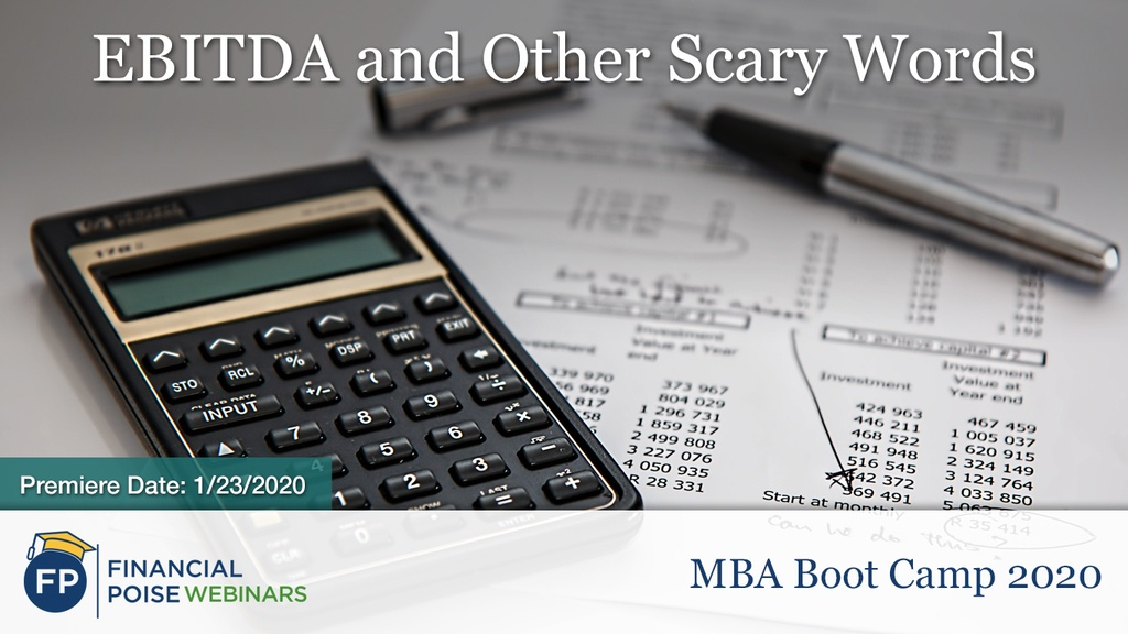 MBA Boot Camp - EBITDA Scary Words