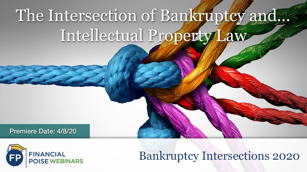 Bankruptcy Intersections - IP Law -