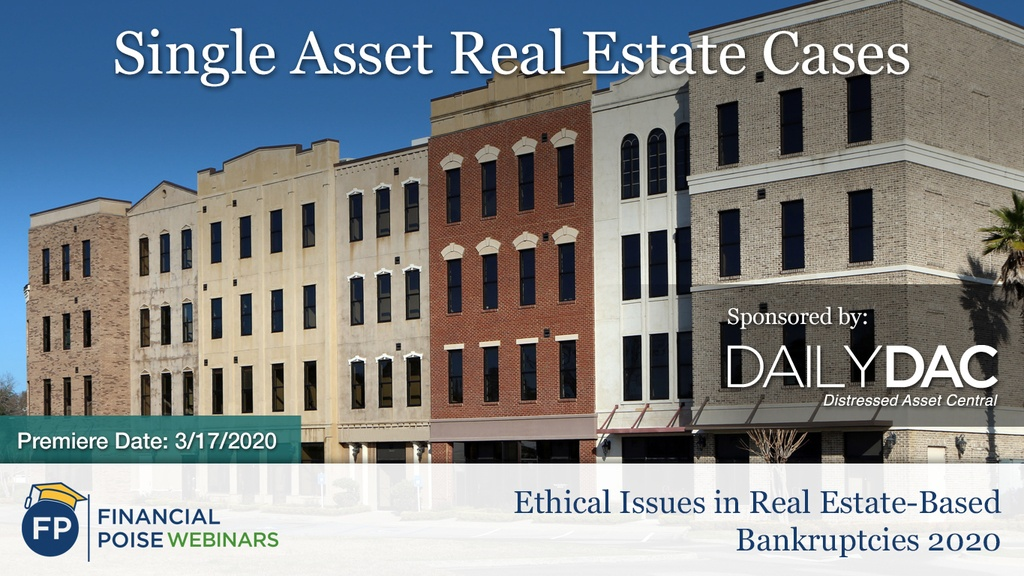 Ethical Issues in Real Estate Bankruptcy - Single Asset Real Estate Cases